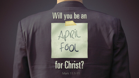 will-you-be-an-april-fool-for-christ_wide_t